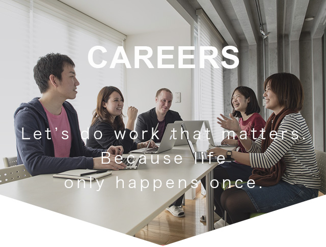 Careers | Let's do work that matters. Because life only happens once.